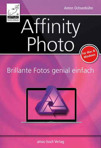 Affinity Photo – Brillante Fotos genial einfach – Für Mac und Windows (ePub)