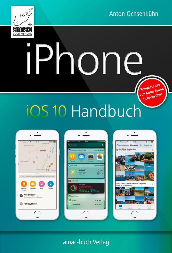 iphone ios 10 handbuch f r iphone 7 und 7 plus und alle iphone modelle ab 5 epub amac buch. Black Bedroom Furniture Sets. Home Design Ideas