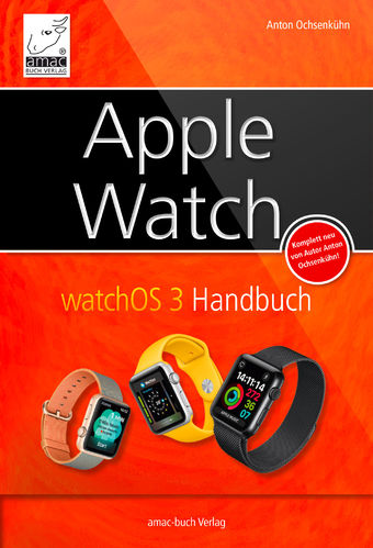 Apple Watch – watchOS 3 Handbuch (ePub)